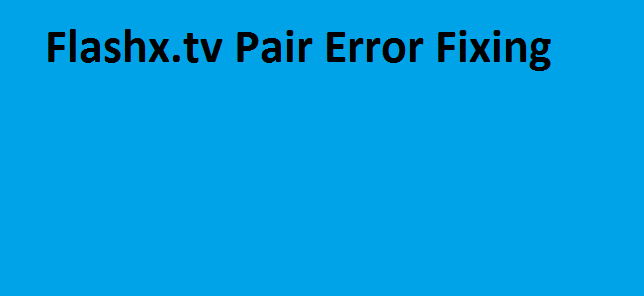 flashx pair, Pair Error in Kodi, flashx.tv download online, Open load pair, vshare eu pair, Vidup pair, URL Resolver, Firestick on Kodi