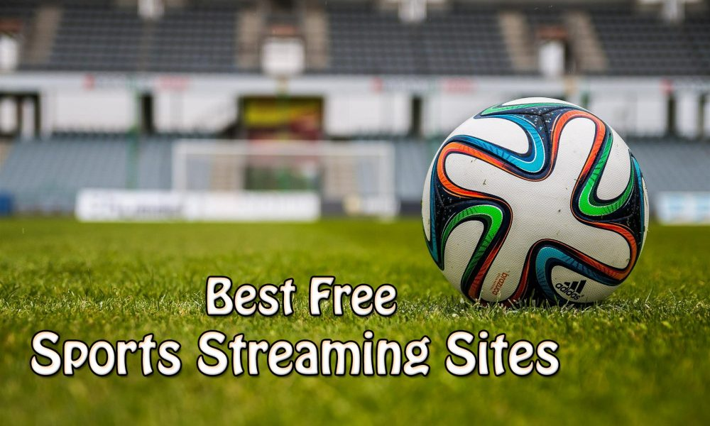 sports streaming sites, free sports streaming sites, best Sports Streaming Sites
